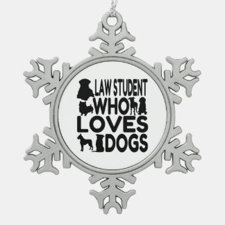 Law Student Who Loves Dogs Pewter Snowflake Decoration