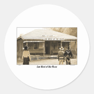 LAW WEST OF THE PECOS ROUND STICKER