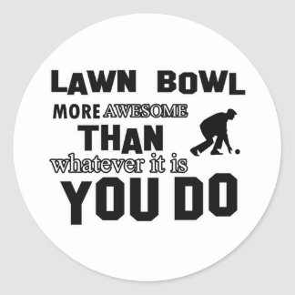 Lawn Bowl awesome designs Round Sticker