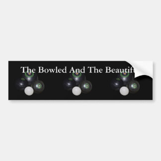 Lawn Bowls Bowled And Beautiful Car Bumper Sticker