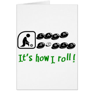Lawn Bowls -It s How I Roll Greeting Cards