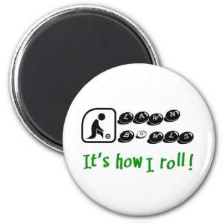 Lawn Bowls -It's How I Roll 6 Cm Round Magnet
