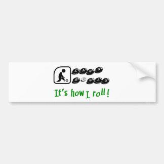 Lawn Bowls -It's How I Roll Car Bumper Sticker