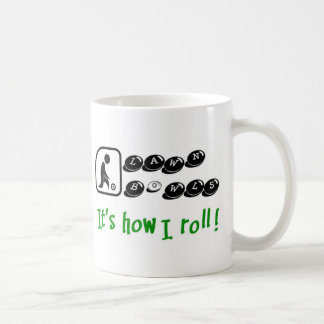 Lawn Bowls -It's How I Roll Coffee Mug