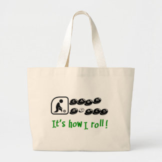 Lawn Bowls -It's How I Roll Large Tote Bag