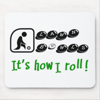 Lawn Bowls -It's How I Roll Mouse Mat