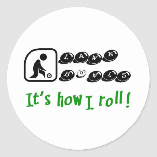 Lawn Bowls -It's How I Roll Round Sticker