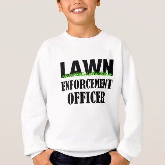 Lawn Enforcement Officer Sweatshirt