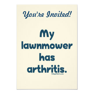 Lawnmower Has Arthritis 13 Cm X 18 Cm Invitation Card