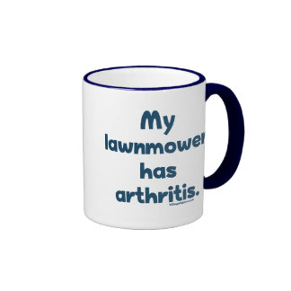 Lawnmower Has Arthritis Ringer Mug