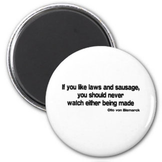 Laws and Sausage quote 6 Cm Round Magnet