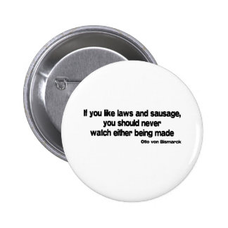 Laws and Sausage quote 6 Cm Round Badge