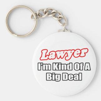 Lawyer...Big Deal Key Ring