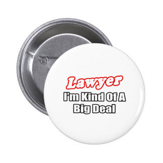 Lawyer Big Deal Pinback Buttons