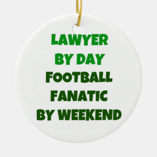 Lawyer by Day Football Fanatic by Weekend Round Ceramic Decoration