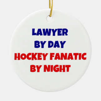Lawyer by Day Hockey Fanatic by Night Round Ceramic Decoration