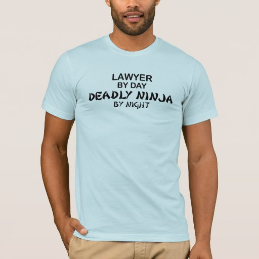 Lawyer Deadly Ninja by Night T-Shirt