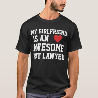Lawyer Girlfriend T-Shirt