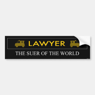 Lawyer is the Suer of the World Bumper Sticker