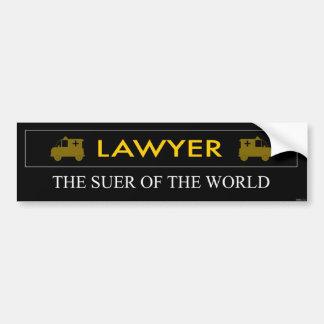 Lawyer is the Suer of the World Bumper Sticker Car Bumper Sticker
