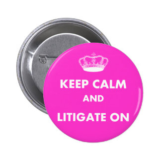 Lawyer Law Student Gifts Keep Calm Litigate Buttons
