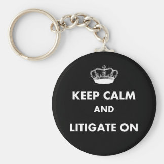 "Lawyer/Law Student Gifts ""Keep Calm Litigate..."" Key Ring"