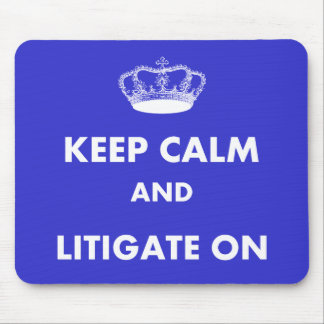 """Lawyer/Law Student Gifts """"Keep Calm Litigate..."""" Mouse Pad"""
