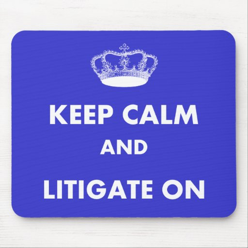 """Lawyer/Law Student Gifts """"Keep Calm Litigate..."""" Mousepad"""
