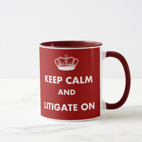 "Lawyer/Law Student Gifts ""Keep Calm Litigate"" Mug"