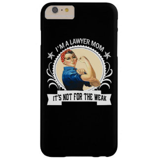 Lawyer Mom - Not for the weak Barely There iPhone 6 Plus Case