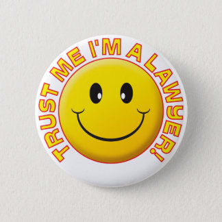 Lawyer Trust Me 6 Cm Round Badge