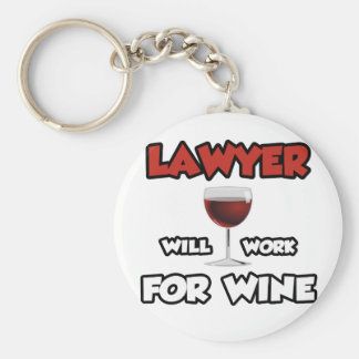 Lawyer ... Will Work For Wine Key Ring