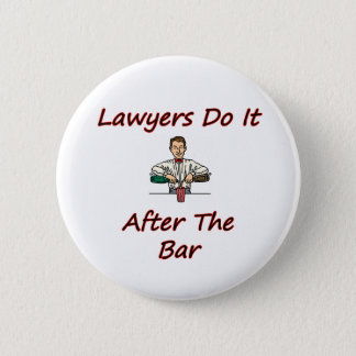 Lawyers Do It After The Bar 6 Cm Round Badge