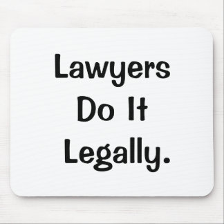 Lawyers Do It Legally Funny Cheeky Lawyer Slogan Mouse Pad