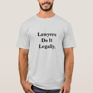 Lawyers Do It Legally Funny Cheeky Lawyer Slogan T-Shirt