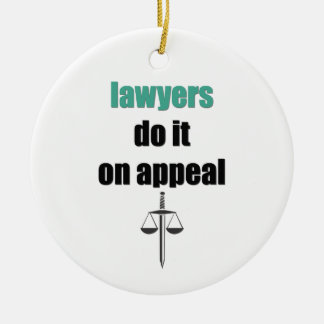 lawyers do it on appeal christmas ornament