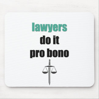 lawyers do it pro bono mouse mat