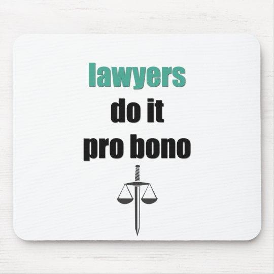 lawyers do it pro bono mouse pad