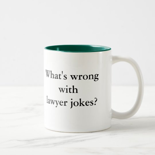 Lawyers don't think they're funny, and nobody e