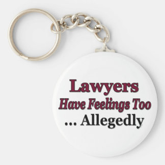 Lawyers Have Feelings Too ... Allegedly Basic Round Button Key Ring