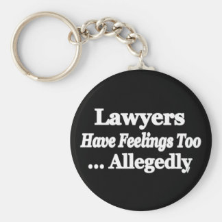 Lawyers Have Feelings Too ... Allegedly Keychains