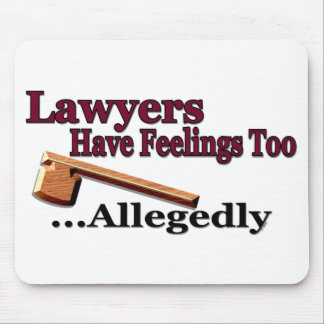 Lawyers Have Feelings Too ... Allegedly Mouse Mat