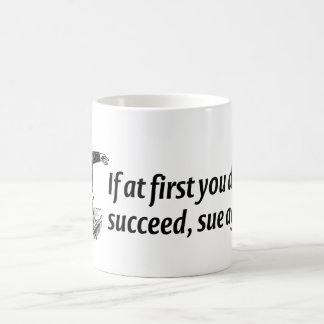 Lawyers - If at first you don't succeed, sue again Mug