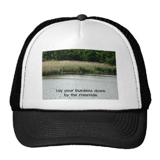 Lay your burdens down by the riverside. cap
