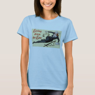 Laying Down The Law women's T shirt