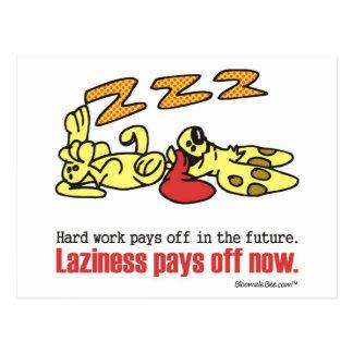 Laziness Pays Off Postcard