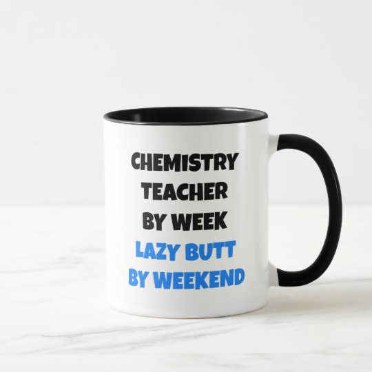 Lazy Butt Chemistry Teacher Mug