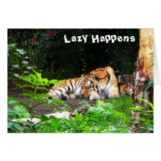 Lazy Happens Siberian Tiger Greeting Card