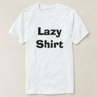 Lazy Shirt