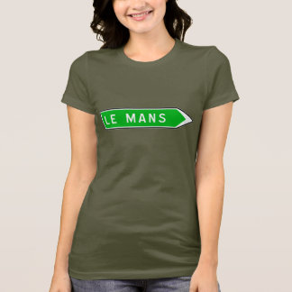 Le Mans, Road Sign, France T-Shirt